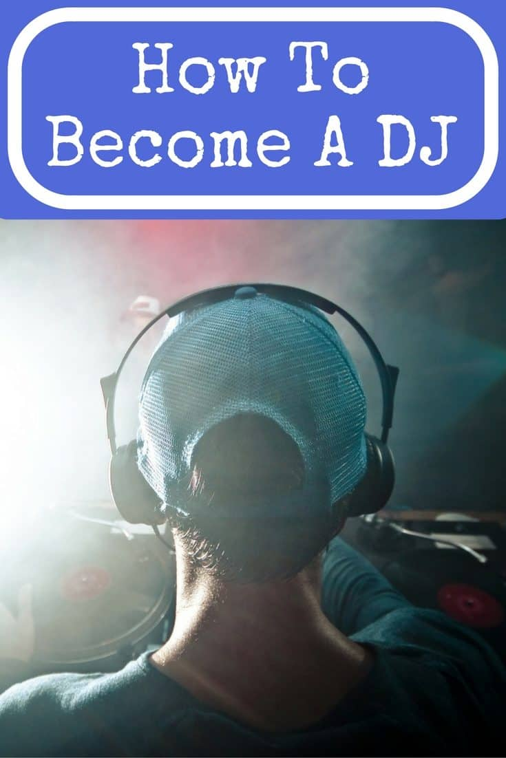 How to Become a DJ Ultimate Guide