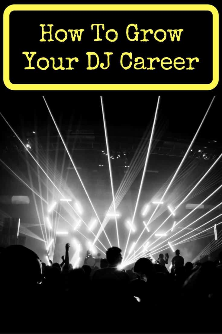 How To Grow Your DJ Career