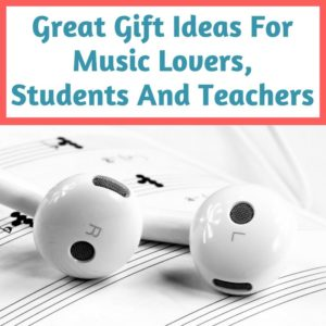 Presents to get a music lover, student or teacher