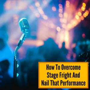 get rid of stage fright when singing
