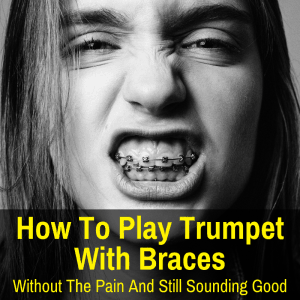 play trumpet with braces