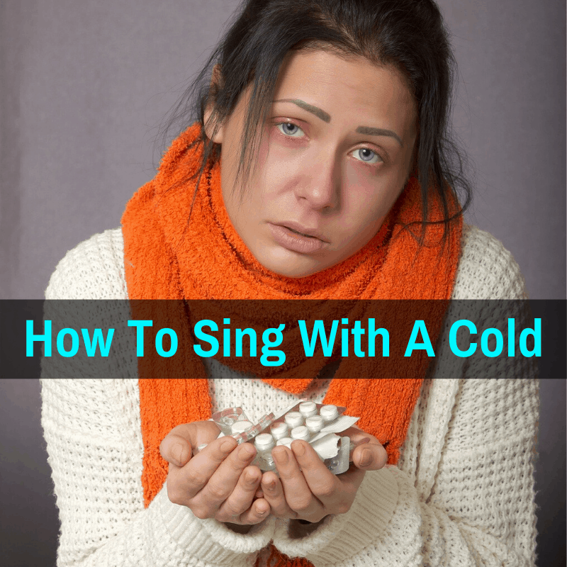 Singing with a cold or flu