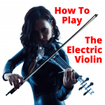 How to play electric violin