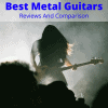 Best Metal Guitars