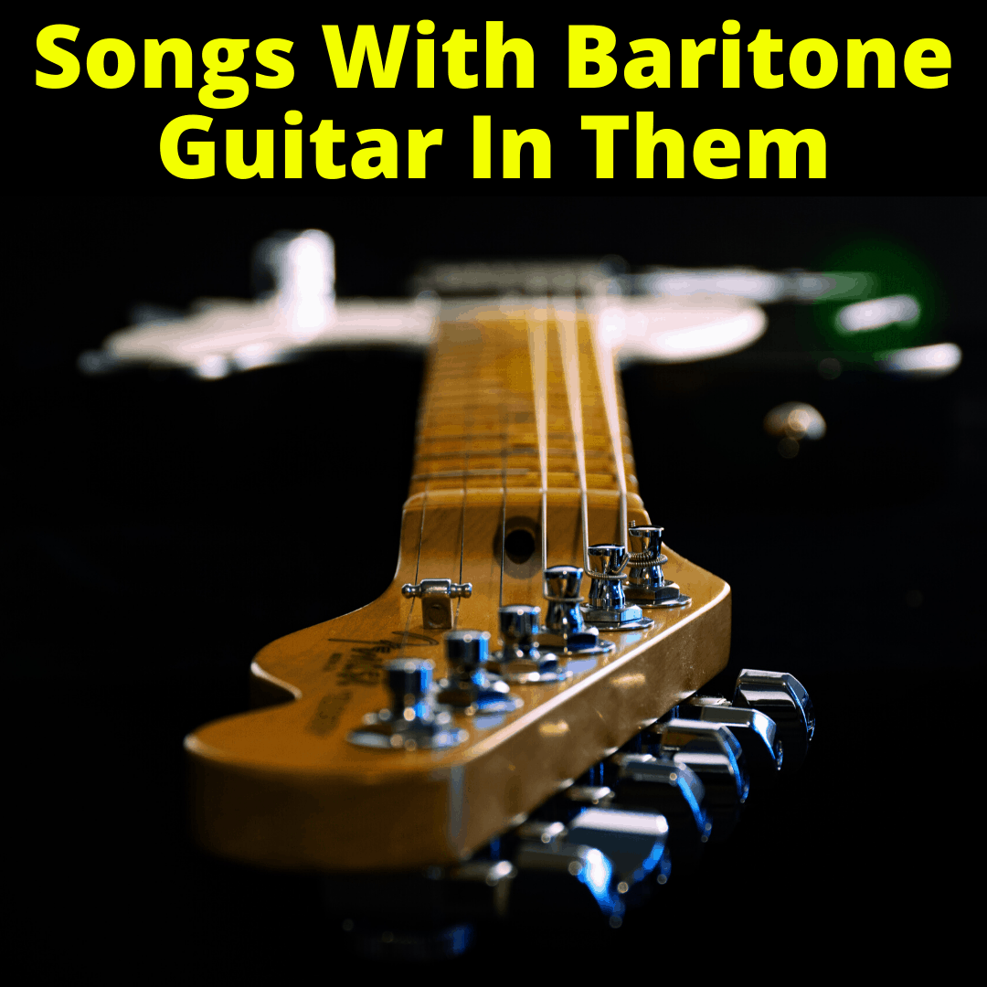 Songs With Baritone Guitar