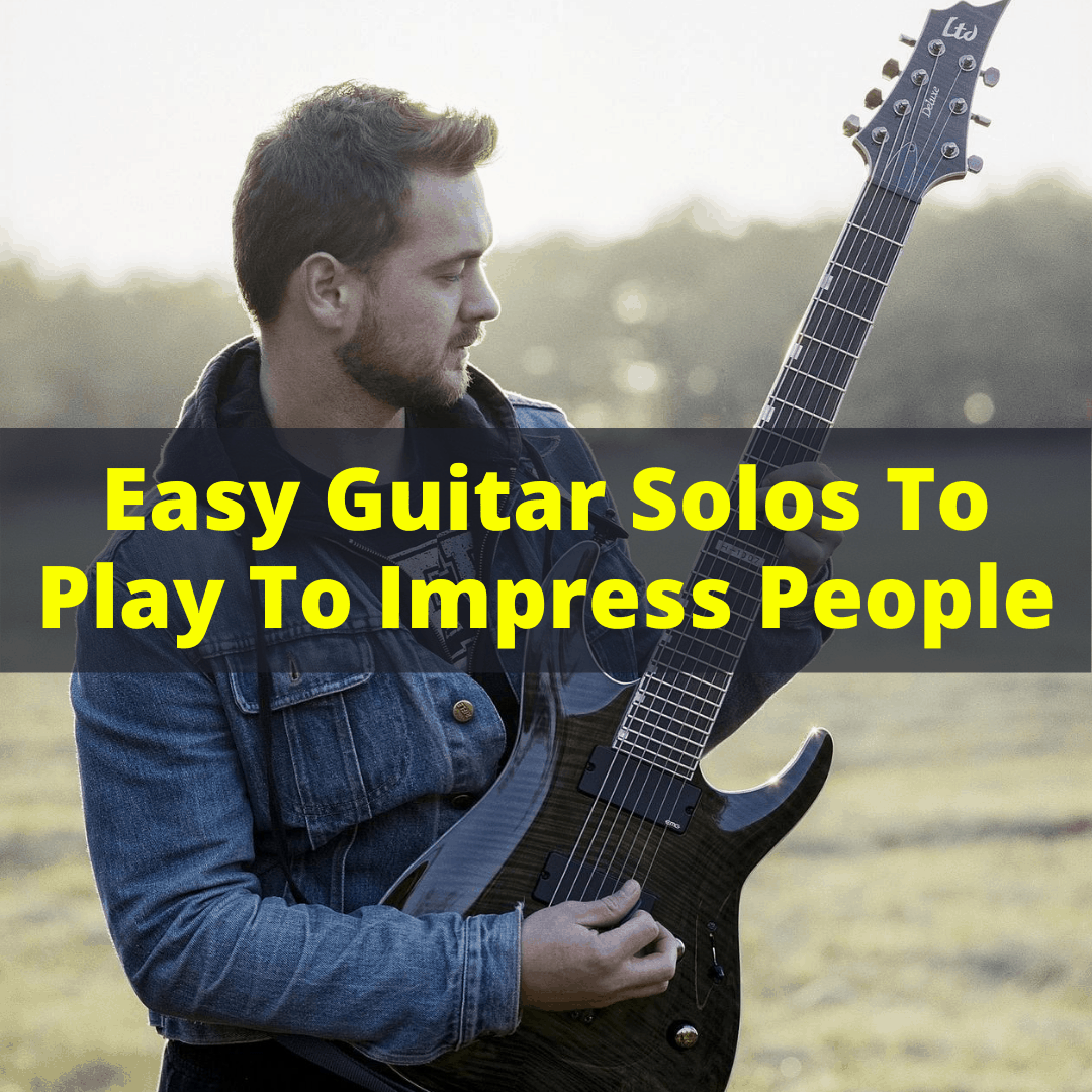 Easy Guitar Solos To Play To Impress People