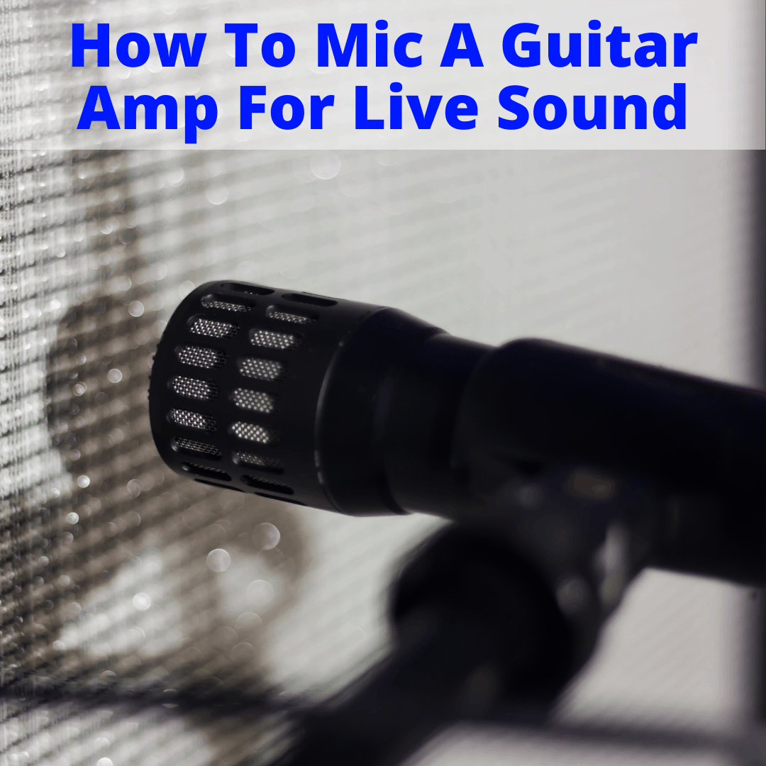Mic A Guitar Amp For Live Sound