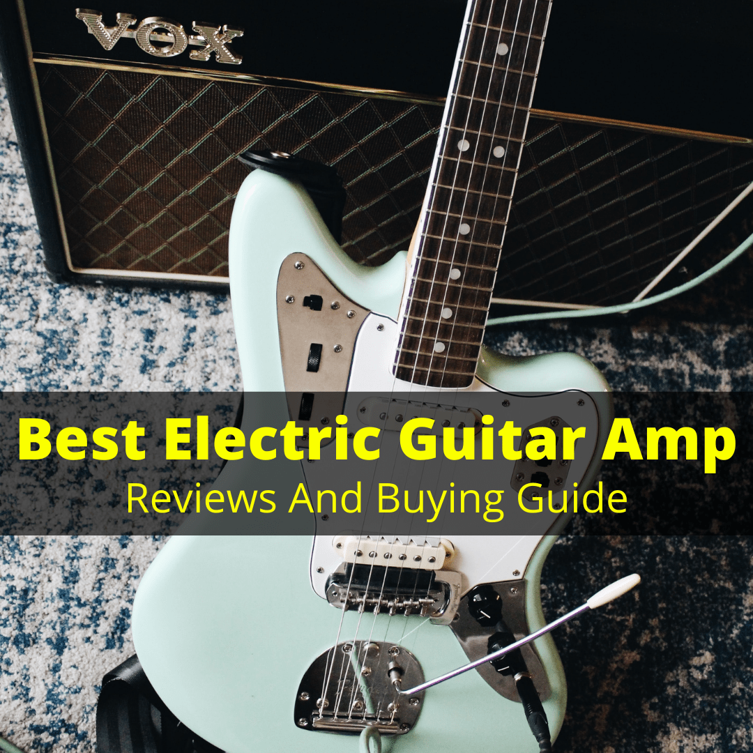Best Electric Guitar Amp