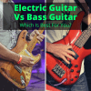Electric Guitar Vs Bass Guitar
