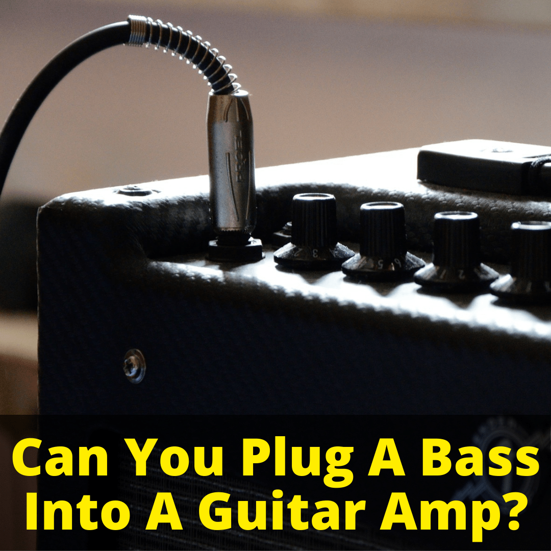 Can You Plug A Bass Into A Guitar Amp