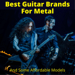 Best Guitar Brands For Metal