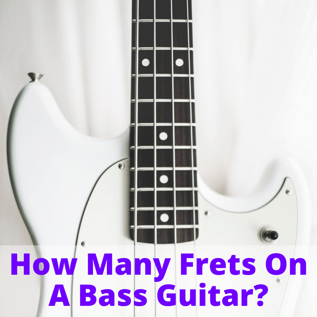 How Many Frets On A Bass Guitar