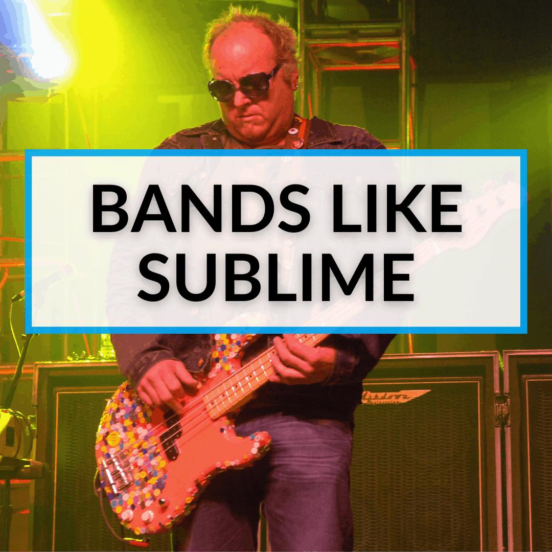 Bands Like Sublime