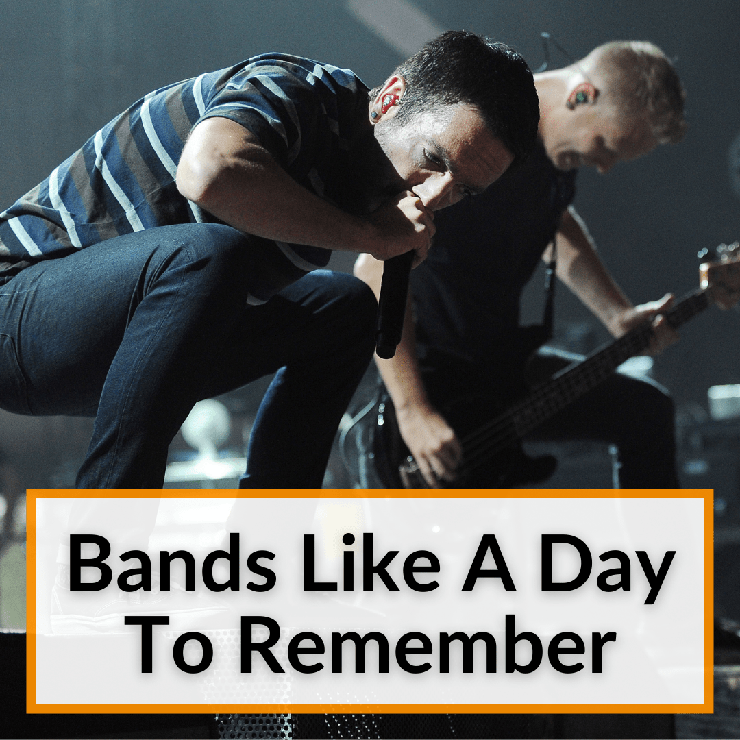 Bands Like A Day To Remember