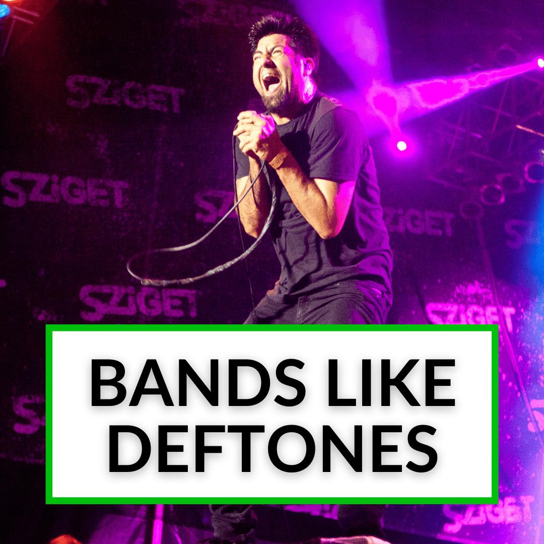 Bands Like Deftones