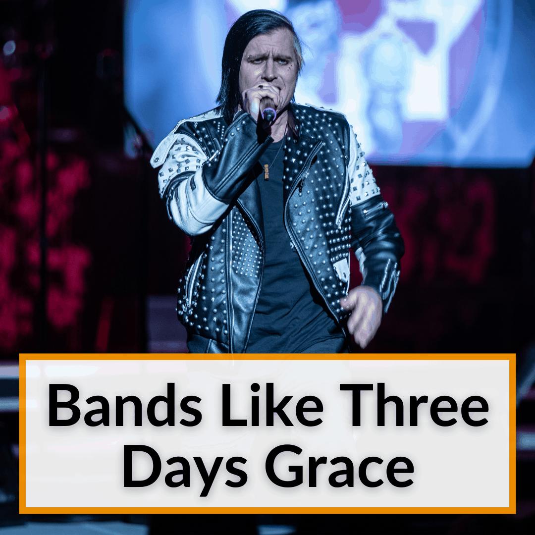Bands Like Three Days Grace