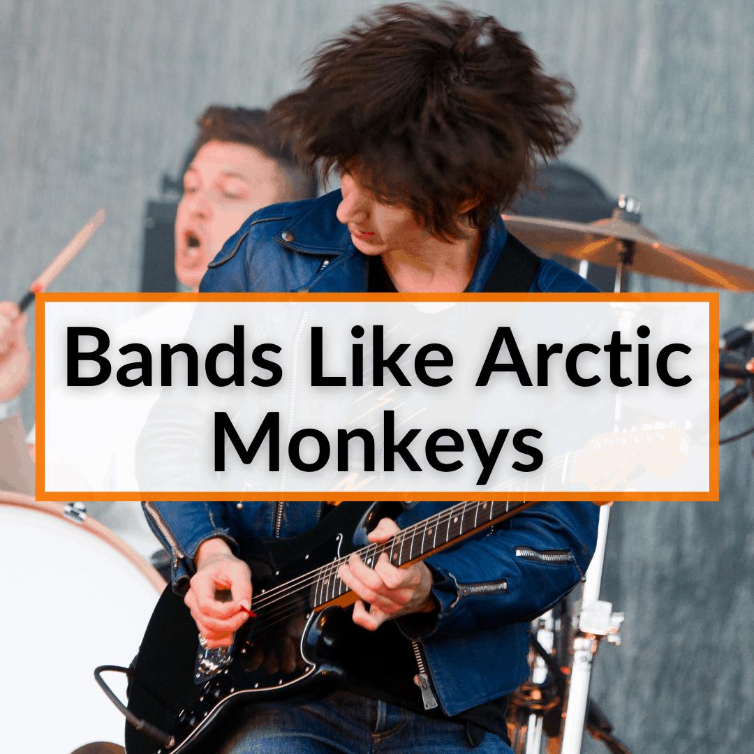 Bands Like Arctic Monkeys