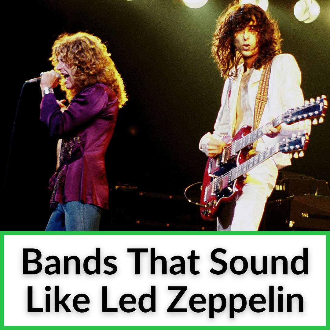 Bands That Sound Like Led Zeppelin