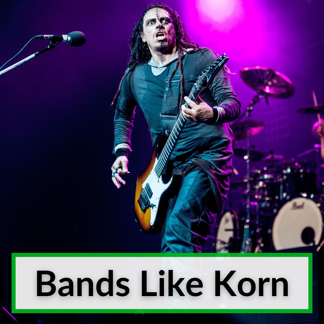 Bands Like Korn